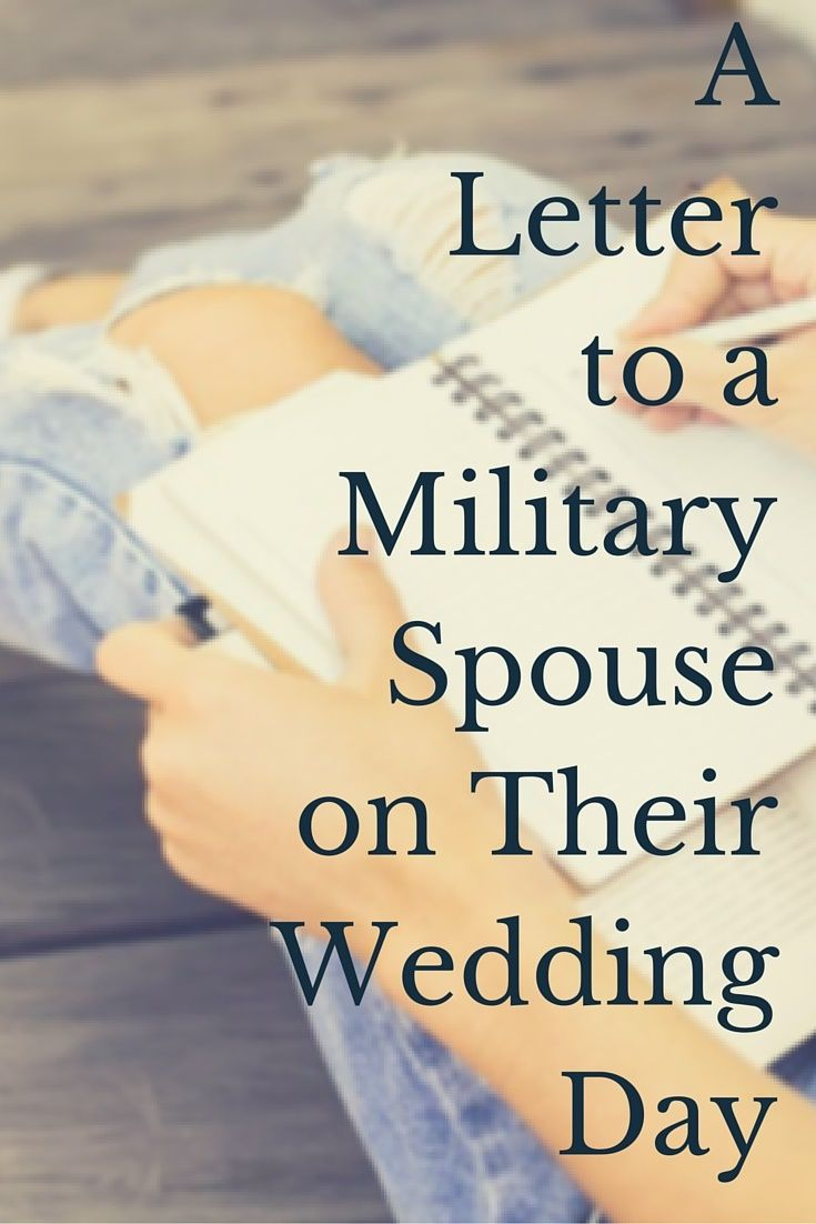 A Letter to a Military Spouse on His/Her Wedding Day http://nextgenmilspouse.com/letter-military-spouse-hisher-wedding-day/ #milspouse #militarylife