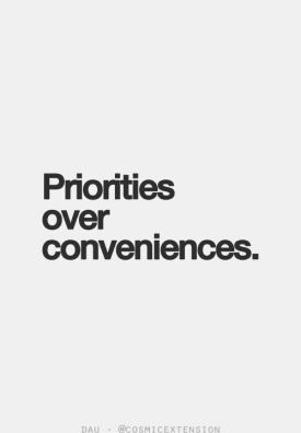 priorities over conveniences