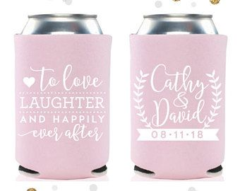 To Love Laughter and Happily Ever After - Wedding Can Cooler #64- Custom - Wedding Favors, Beverage Insulators, Beer Huggers