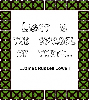 Light is the symbol of truth. James Russell Lowell