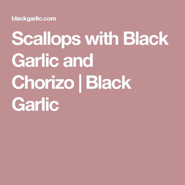 Scallops with Black Garlic and Chorizo|Black Garlic
