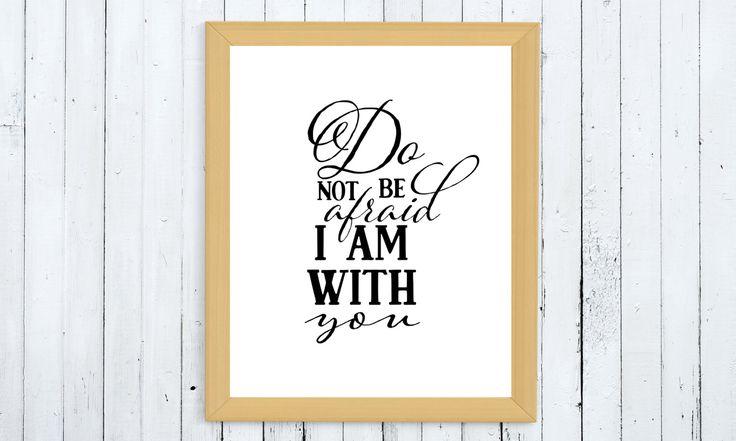 Do not be afraid I am with you printable, scripture printable, bible verse printable, Isaiah 41:10 wall art, christian printable by ThePrintableCorner on Etsy