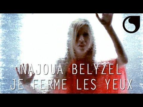 Najoua Belyzel - Je ferme les yeux CLIP OFFICIEL