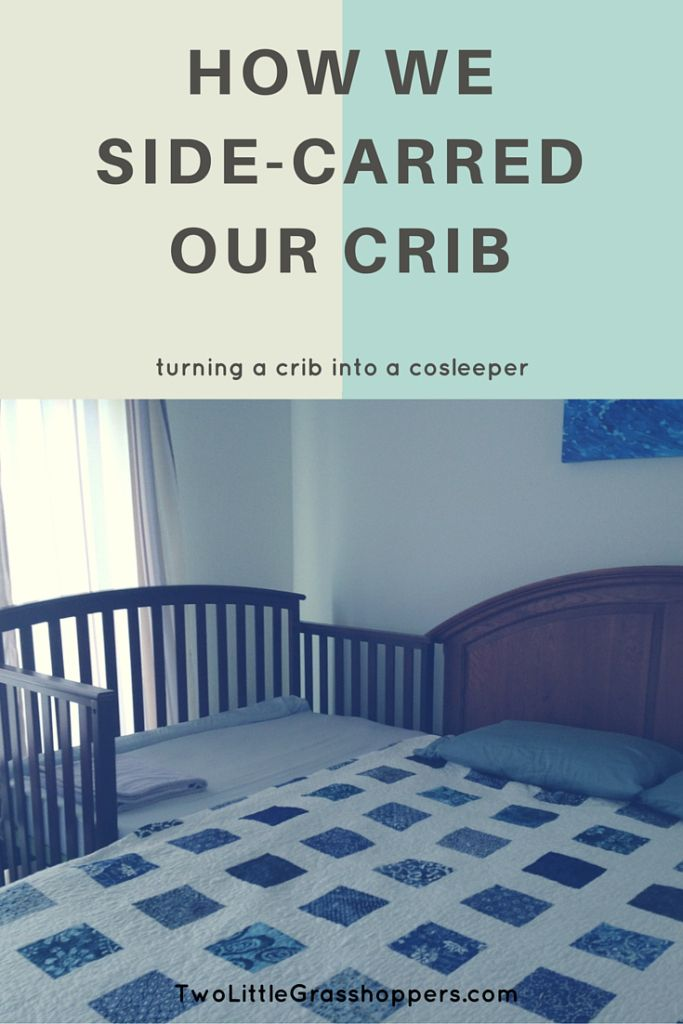 How we converted a crib into a cosleeper and sidecarred it to our bed