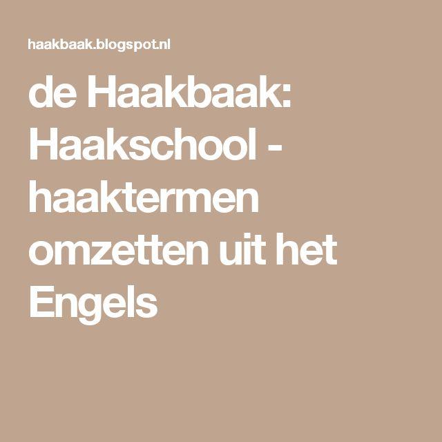 de Haakbaak: Haakschool - haaktermen omzetten uit het Engels