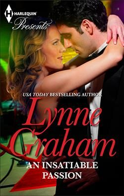 Mills & Boon™: An Insatiable Passion by Lynne Graham