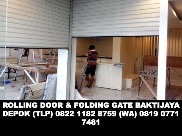 ROLLING DOOR & FOLDING GATE BAKTIJAYA  DEPOK (TLP) 0822 1182 8759 (WA) 0819 0771  7481