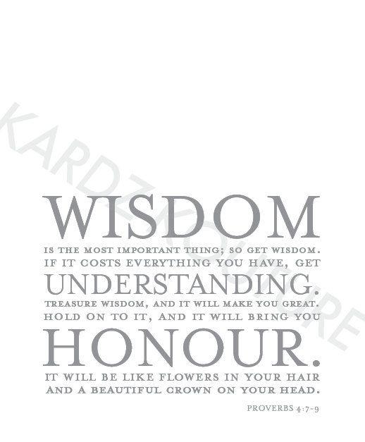 Proverbs 4 79  WISDOM UNDERSTANDING HONOUR  by kardzkouture, $15.00