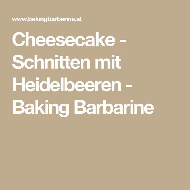 Cheesecake - Schnitten mit Heidelbeeren - Baking Barbarine