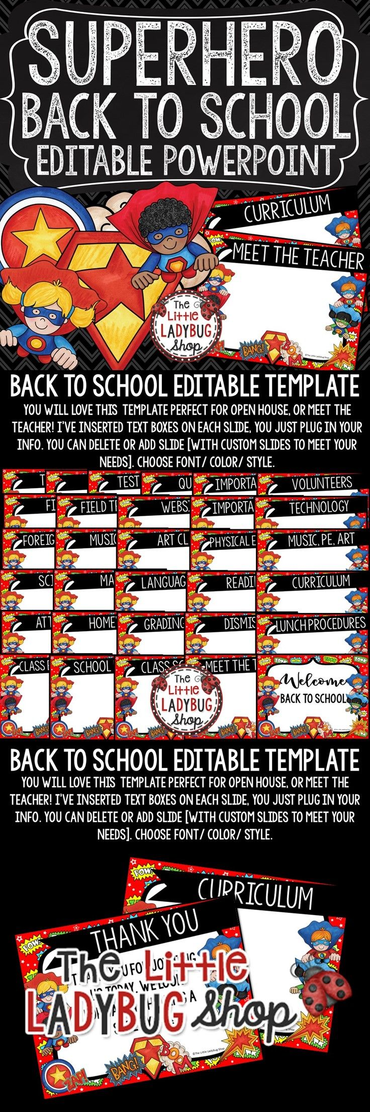 You will love this Superhero Back To School PowerPoint Template to present all your important information to your class and parents. This is perfect for Open House, Meet the Teacher, and other school functions! This template is created in PowerPoint and it is editable for you to plug in your classroom information! You can custom create your own with the blank templates provided!