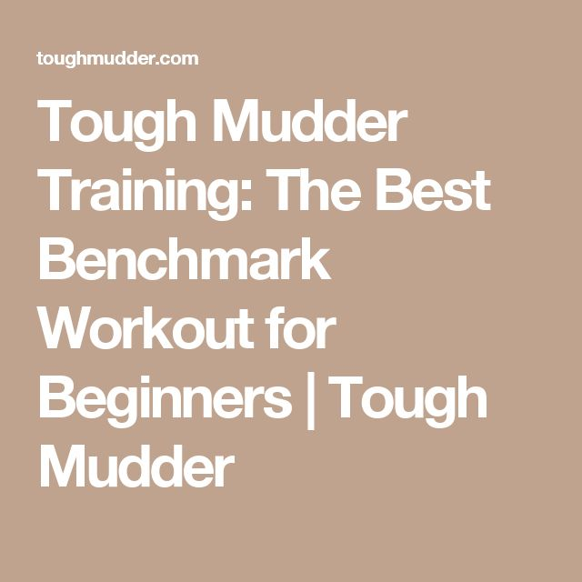 Tough Mudder Training: The Best Benchmark Workout for Beginners | Tough Mudder