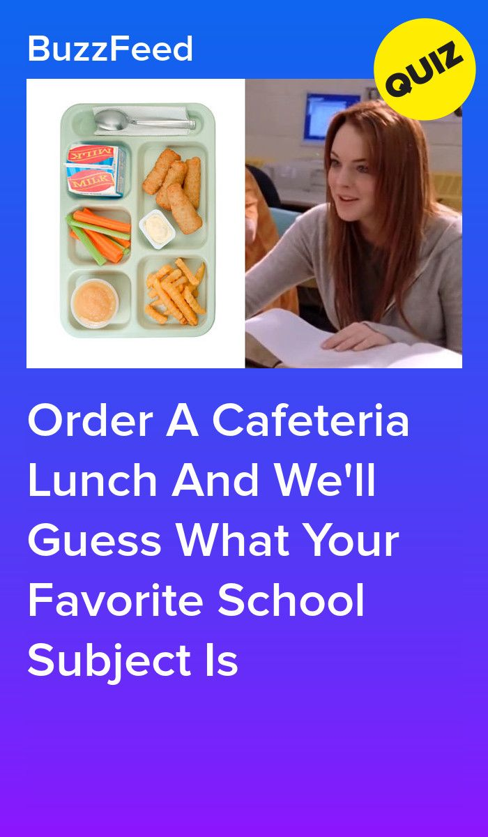 Order A Cafeteria Lunch And We'll Guess What Your Favorite