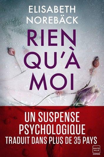 Rien Qu A Moi Ebook By Elisabeth Noreback Rakuten Kobo Free Reading Suspense Books