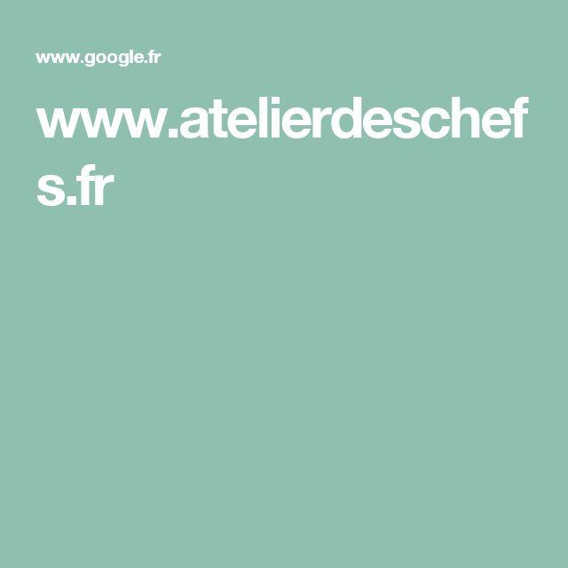 www.atelierdeschefs.fr