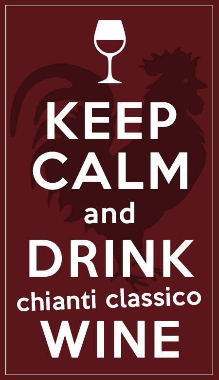 Keep Calm and... drink Chianti Classico Wine  #wonderful #chianti #wine #love #italy #tuscany #chiantilife #chianticlassico #keepcalm