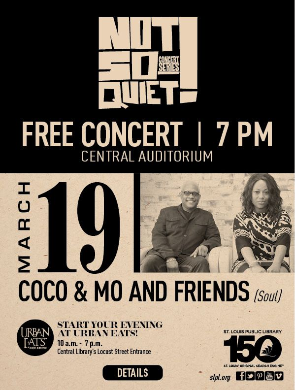 Shake your groove thang when Coco & Mo and Friends take to the NOT SO QUIET! Concert Series stage in Central Library's Auditorium on March 19 at 7 p.m.
