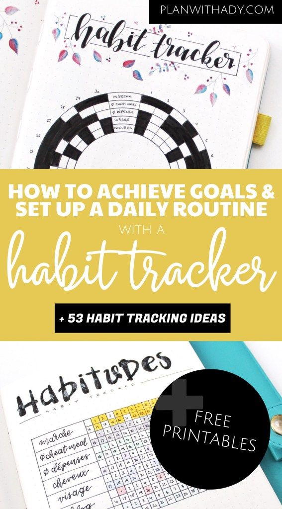 Habit Tracker : How to Achieve Goals and Set up a Daily routine + Free Printables | Plan With Ady