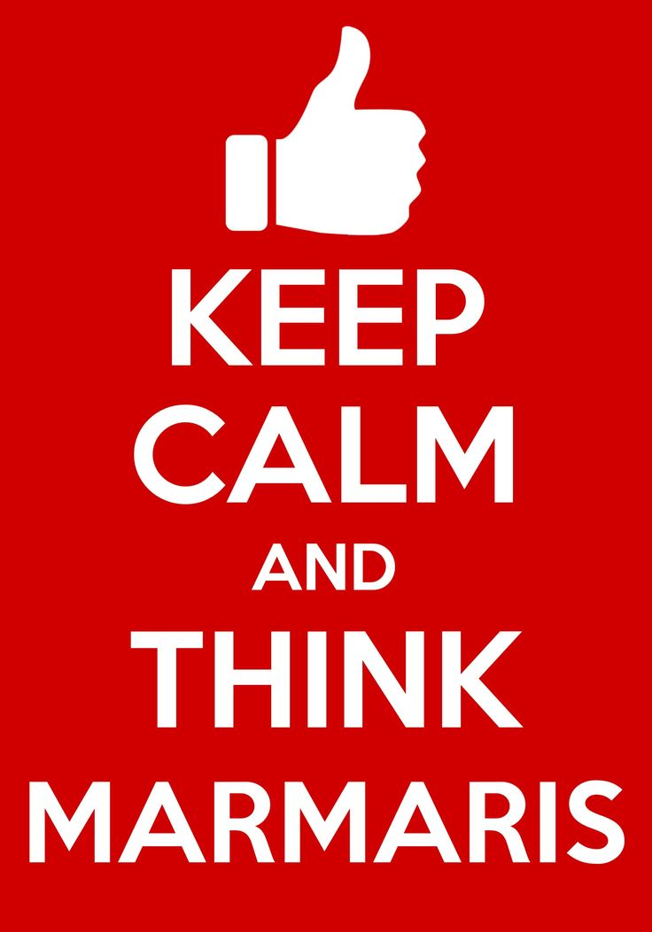 Keep calm and think Marmaris !!