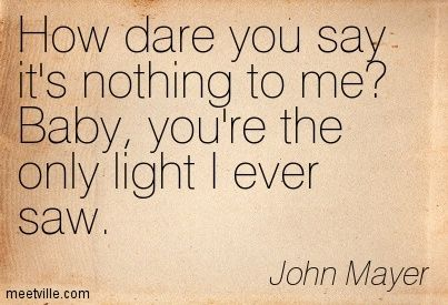 john mayer song quotes - Google Search