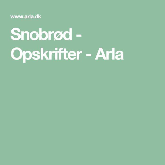 Snobrød - Opskrifter - Arla