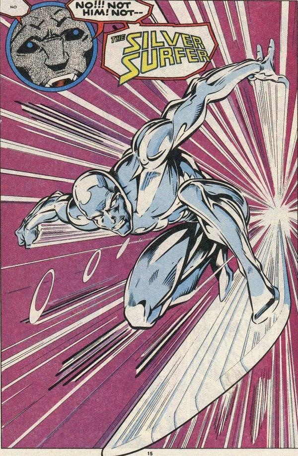 No!!! Not him! Not -- the Silver Surfer!
