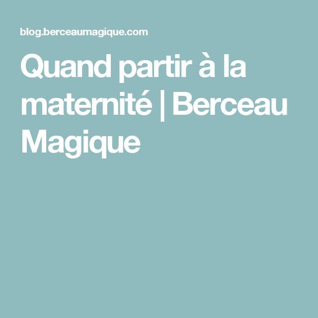 Quand partir à la maternité | Berceau Magique