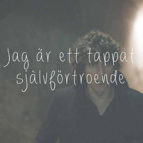 Håkan Hellström. Det kommer aldrig va över för mig.