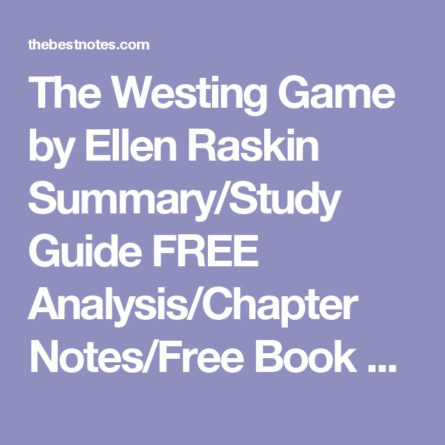 The Westing Game by Ellen Raskin Summary/Study Guide FREE Analysis/Chapter Notes/Free Book Notes/Online/Download