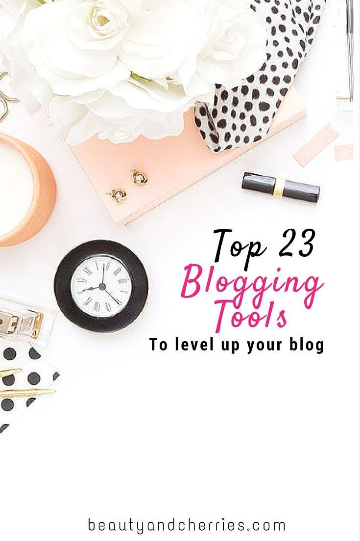 23 Kick Ass Blogging Tools To Use Now