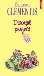 Un fel de jurnal: Divorțul perfect de Francesca Clementis