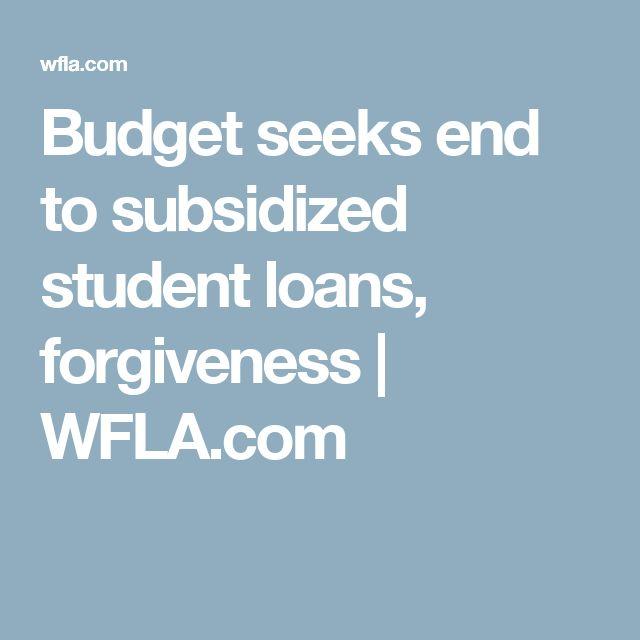 Budget seeks end to subsidized student loans, forgiveness | WFLA.com