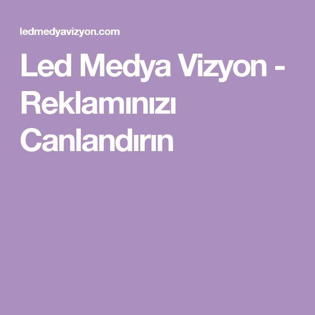 Led Medya Vizyon - Reklamınızı Canlandırın
