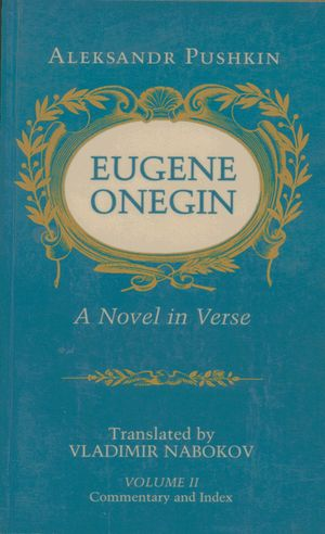 Alexandr Pushkin, Eugene Onegin translated by Vladimir Nabokov