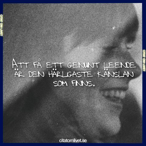 Att få ett genuint leende är den härligast känslan som finns.  Dela eller gilla det här citatet om du tycker om det ❤️ Följ oss för fler citat ❤️   #le #leende #attle #skratta #känsla #smile #citatomlivet #citat #lycka #kärlek #liv #skratt #glad