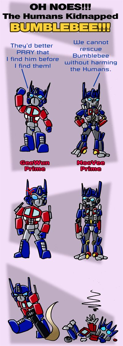 G1 vs Movie Optimus Prime. G1 Prime will never back down from getting Bumblebee. He is pretty much Prime's Son