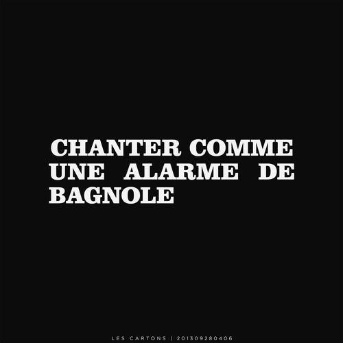 #chanter comme une alarme de bagnole #LesCartons