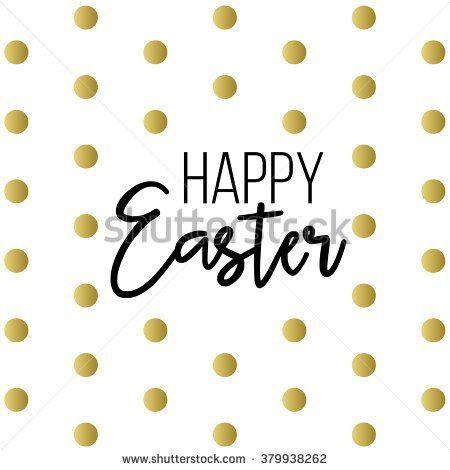 Easter, happy easter, easter sunday, easter day, easter background, easter card, easter holiday, easter vector, happy easter sunday, easter art, hand lettering, text, gold, black, vector