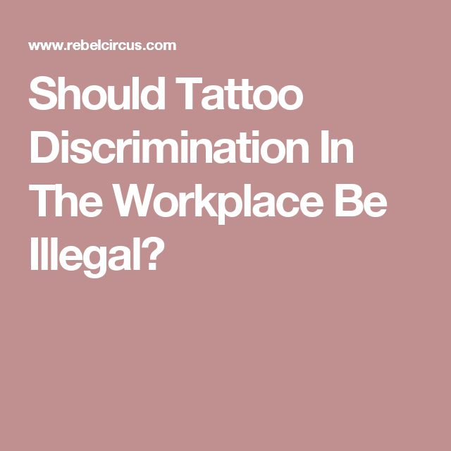stigma of tattoos in the workplace For years tattoos and piercings were seen as recherché, obscure, a rarity in the workplace negative stigmas surrounding these forms of visual expression made.