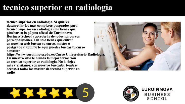 tecnico superior en radiologia - tecnico superior en radiologia. Si quieres desarrollar los más completos posgrados para tecnico superior en radiologia solo tienes que pinchar en la página oficial de Euroinnova Business School y accederás de todos los cur