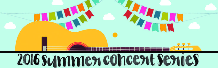 2016 Summer Concert Series (Free unless noted otherwise)