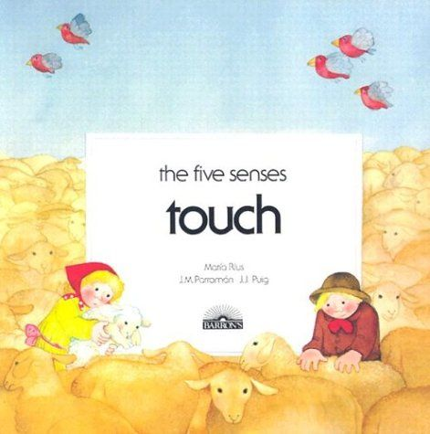 Touch (The Five Senses) by Maria Rius,http://www.amazon.com/dp/0812035674/ref=cm_sw_r_pi_dp_PrY5sb07H4PR85TH