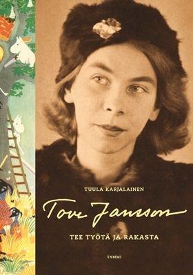 Tove Jansson - Tee työtä ja rakasta | Tuula Karjalainen (BC2)
