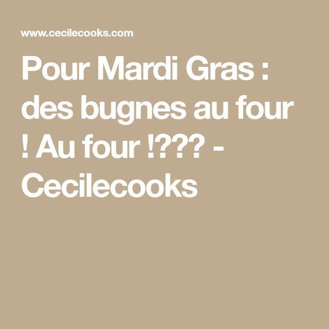 Pour Mardi Gras : des bugnes au four ! Au four !??? - Cecilecooks