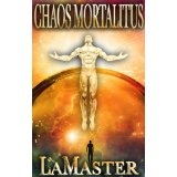 Chaos Mortalitus (Book One) (Kindle Edition)By Mark LaMaster