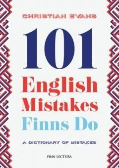 101 English mistakes Finns do / Evans, Christian