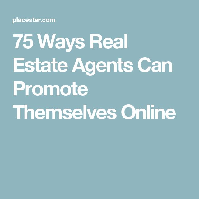 75 Ways Real Estate Agents Can Promote Themselves Online