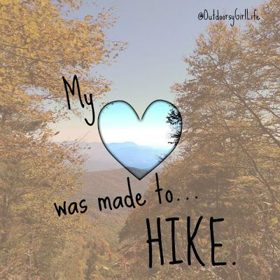 """Hiking Quote: """"My HEART was made to HIKE."""" Mt. Sterling Trail view. Follow @OutdooryGirlLife on Facebook!"""