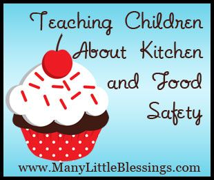 Great Kitchen And Food Safety Tips for Kids!