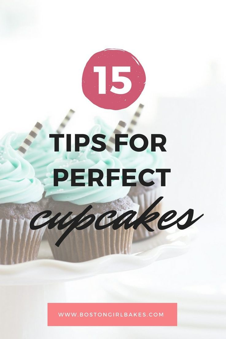 Cupcakes 101: 15 Tips For Perfect Cupcakes - Boston Girl Bakes