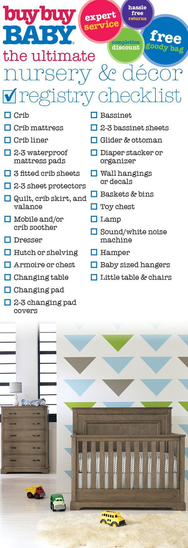 Whether you live in a modern loft or a classic colonial, buybuy BABY has the nursery décor to fit your style, along with the essentials you need to make your baby's room as functional as it is beautiful. Register today, and use this checklist to ensure you have all the bases covered in your baby's first room!